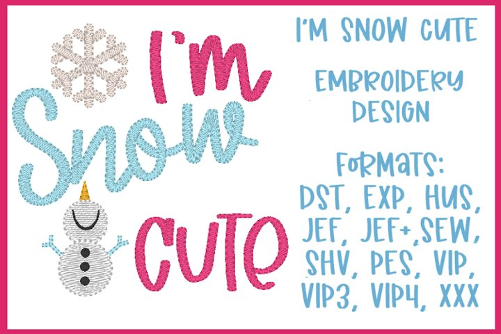 IM SNOW CUTE EMBROIDERY DESIGN
