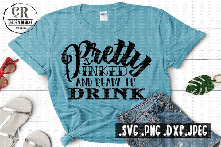 Pretty Inked And Ready To Drink - Svg