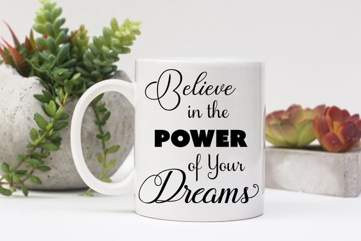 Inspirational Quote - Believe in the Power of Your Dreams