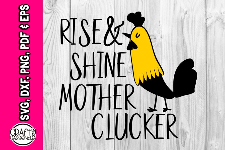Rise and shine mother clucker - part of Chicken bundle