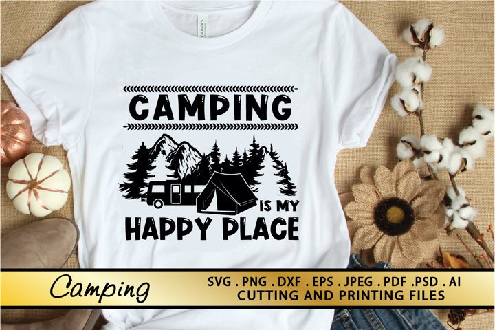 Camping Is My Happy Place SVG Camping SVG PNG DXF EPS Files