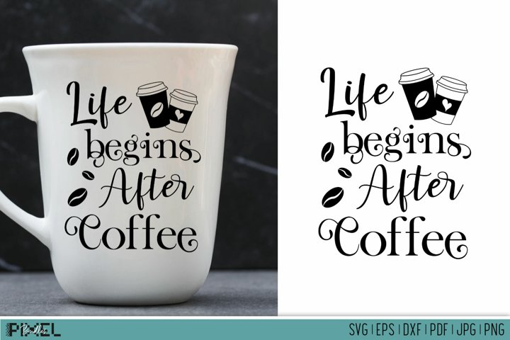 Coffee SVG Kitchen Quotes Funny Kitchen Signs Life Begins