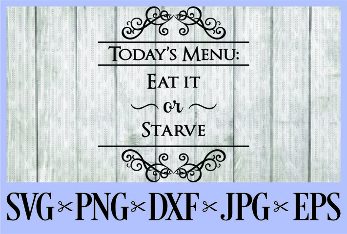 Todays Menu - Take it or leave it SVG PNG EPS DXF JPG Mother kitchen