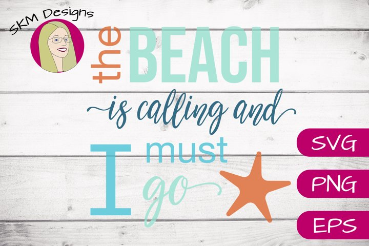 The Beach is Calling I Must Go | SVG Cut File