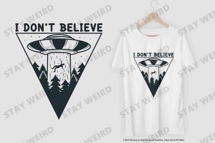 I Dont Believe T-Shirt Design