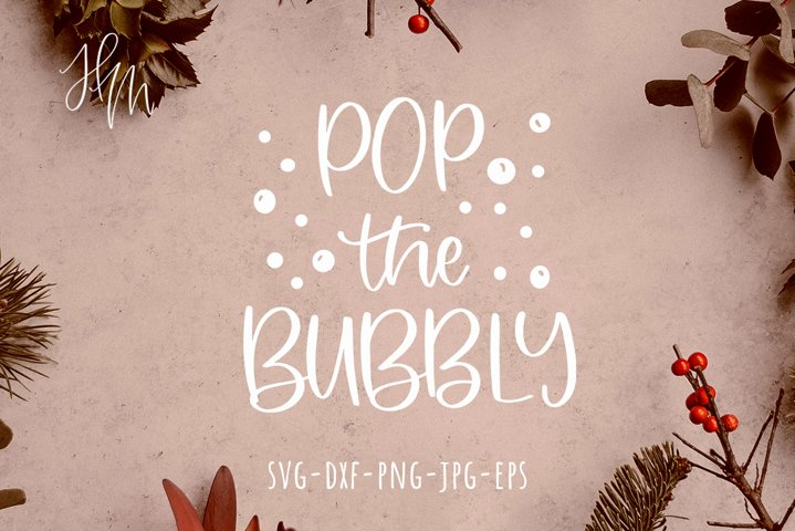 Pop the bubbly cut file SVG DXF EPS PNG JPG