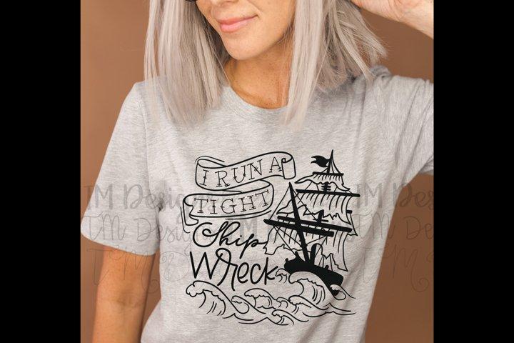I Run A Tight Ship Wreck / Printable SVG