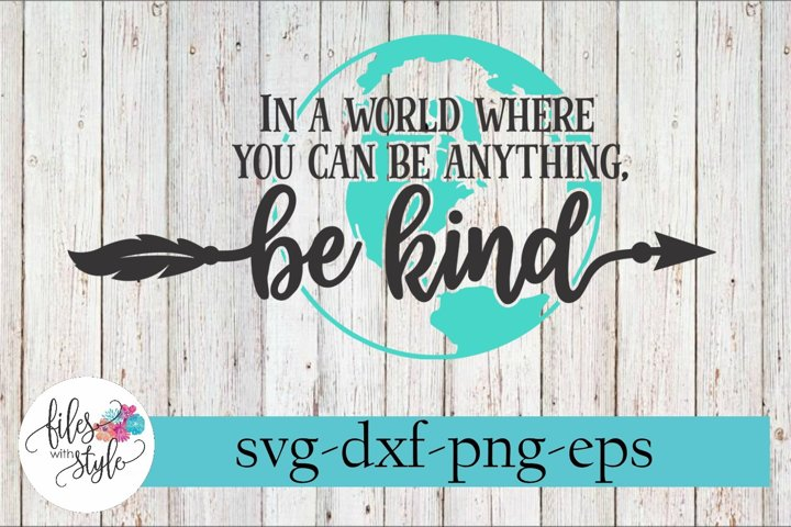In a World Where You Can Be Anything Kind SVG Cutting Files