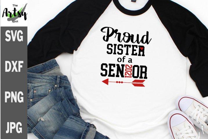 Proud sister of a 2021 Senior svg, senior shirt, graduation