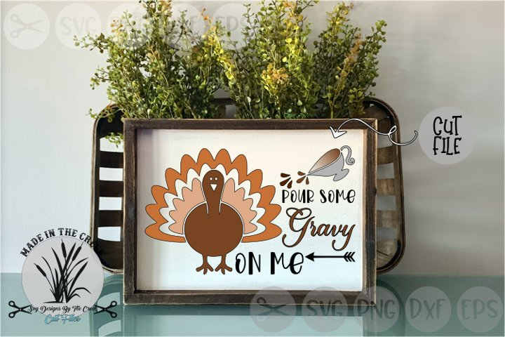 Pour Some Gravy On Me, Turkey, Thanksgiving, Cut File, SVG