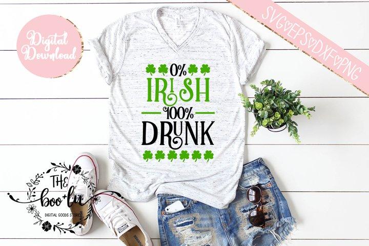0 Percent Irish 100 Percent Drunk