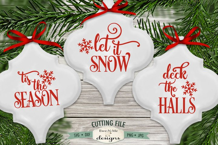Deck The Halls | Tis The Season | Let It Snow | Ornament SVG