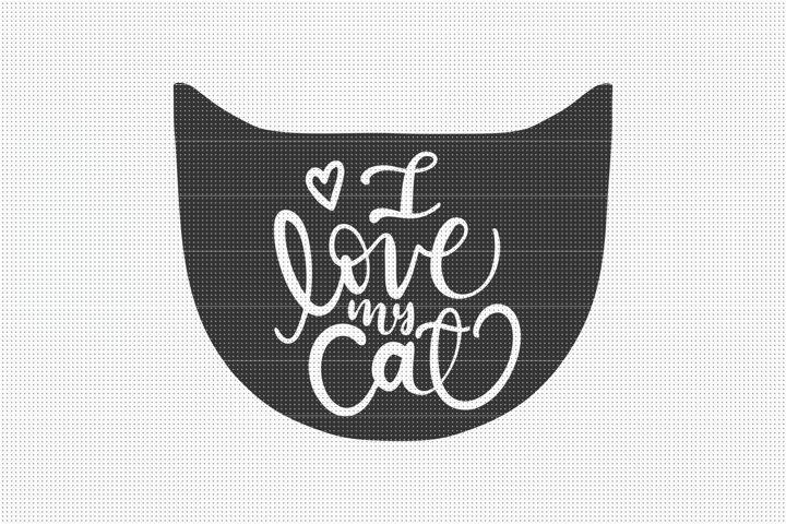SVG Files, I love my Cat SVG, Cat Silhouette SVG, Animal SVG