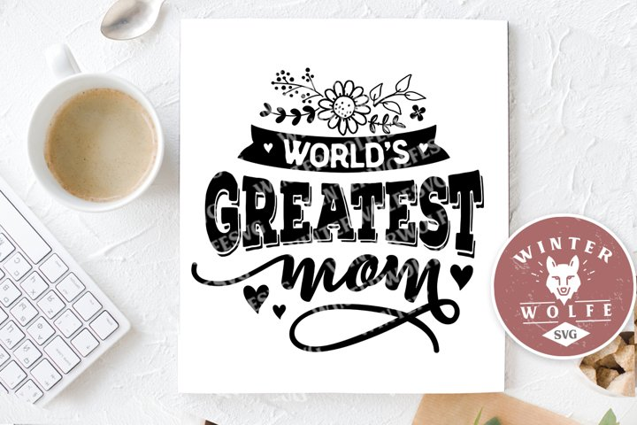 Worlds greatest mom SVG EPS DXF PNG
