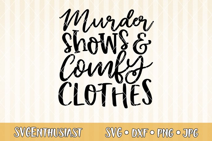 Murder shows and comfy clothes SVG cut file