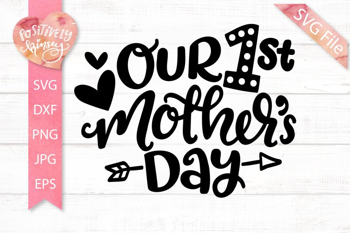 Our First Mothers Day SVG, Mother Daughter, Mom and Son SVG