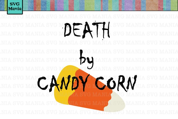 SVG File Halloween Death by Candy Corn, Funny Halloween SVG