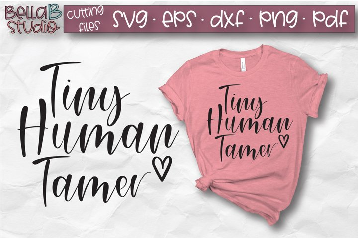 Tiny Human Tamer SVG File, Funny Mom SVG Cutting File