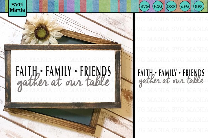 SVG File, Faith Family Friends, Gather at Our Table SVG, SVG