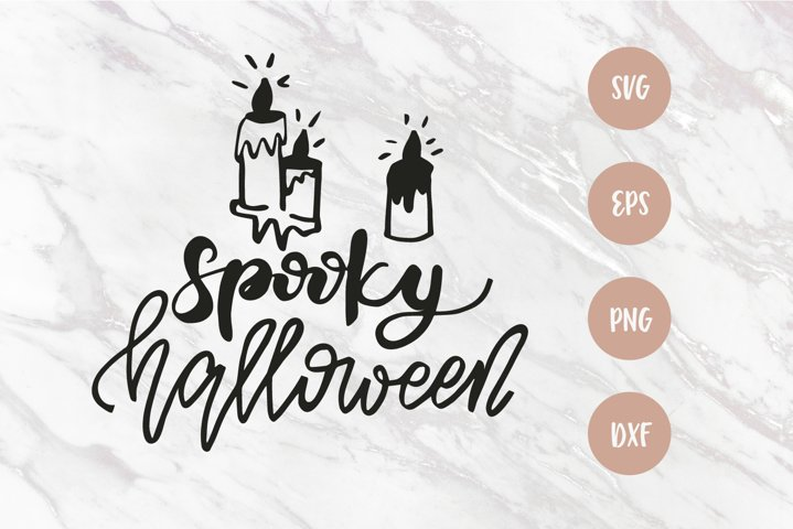 Spooky Halloween SVG, Halloween saying SVG, Lettering quote