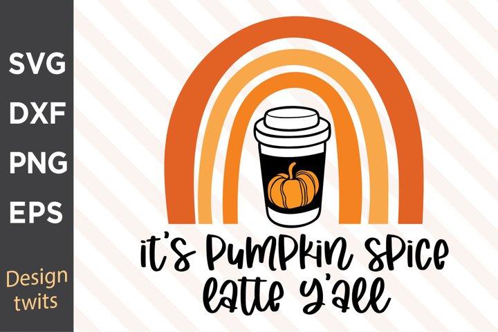 Its Pumpkin Spice Latte Yall SVG