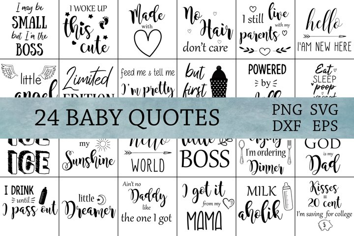 Baby SVG Quotes, Cut files, PNG files