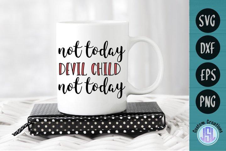 Not Today Devil Child   Mom SVG File  SVG DXF EPS PNG