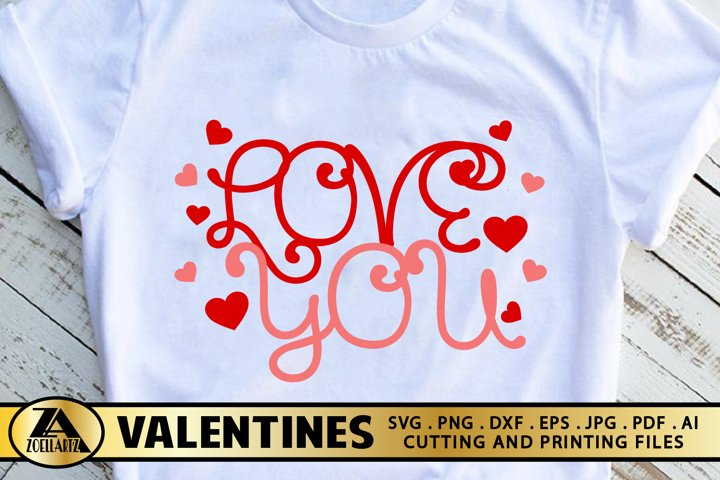 Valentines Love You with Hearts SVG Happy Valentines Day SVG