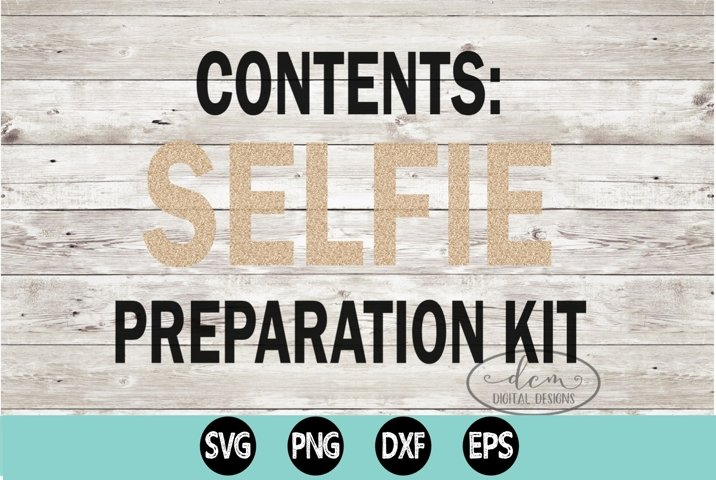 Contents Selfie Preparation Kit SVG PNG DXF EPS