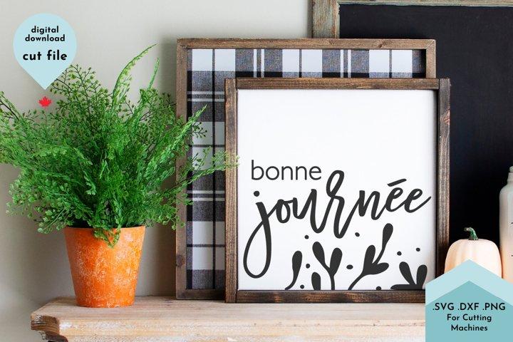 French SVG, Bon Journee, Inspirational svg