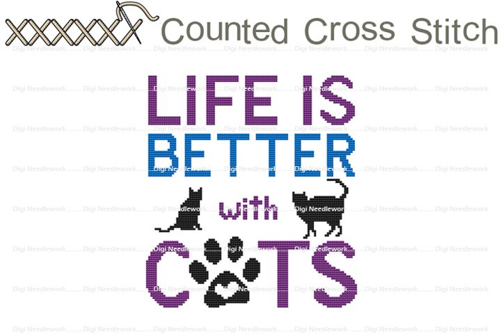 Life Is Better With Cats Saying COUNTED Cross Stitch Design