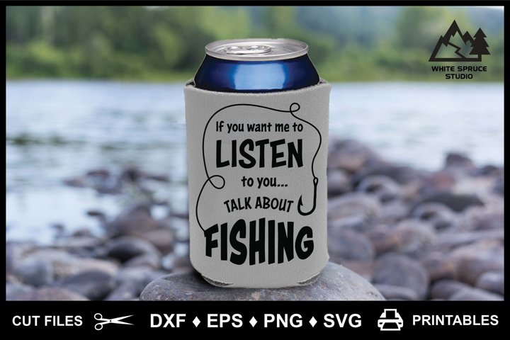 Listen Talk About Fishing Sarcastic Funny Fishing Saying SVG