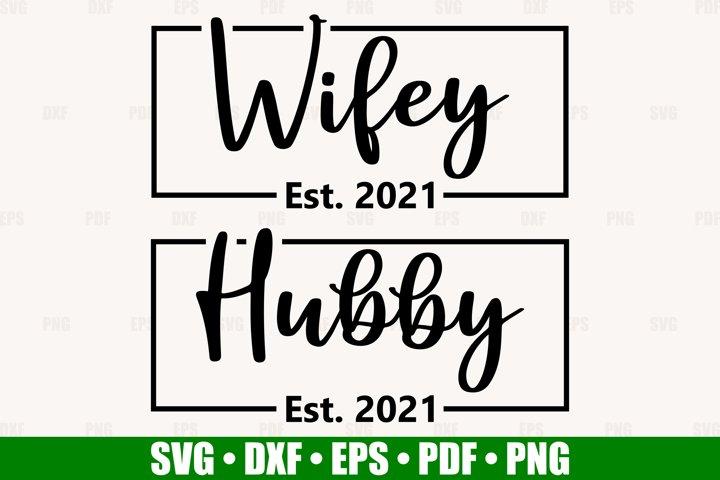 Wifey Hubby Est 2021 SVG files for Cricut, Wedding SVG