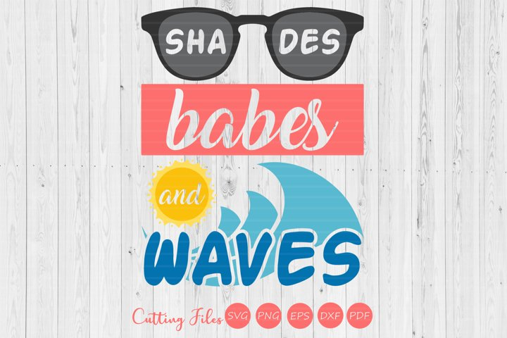 Shades babes and waves| vacation | summer | SVG Cut File |