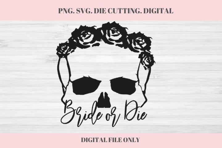 Bride or Die SVG, Wedding, Wedding SVG, Bride or Die, Skull