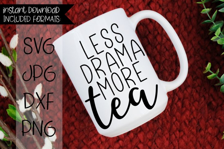 Less Drama More Tea