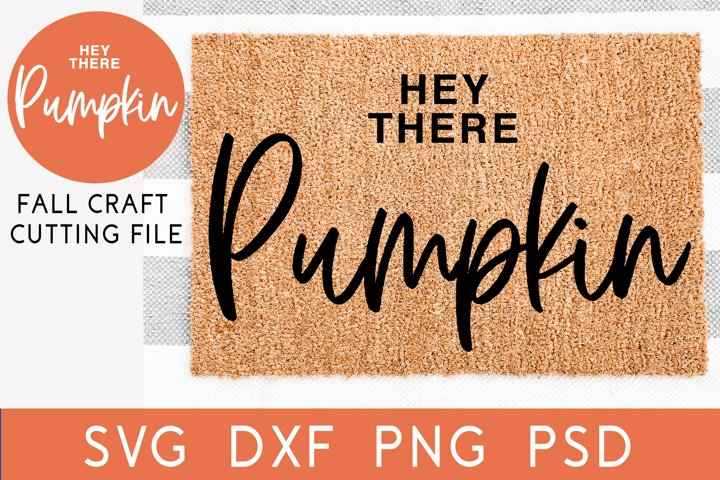 Fall SVG | Hey There Pumpkin Fall Doormat SVG | Autumn SVG