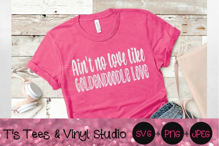 Aint No Love Like Goldendoodle Love Svg, Poodle Svg, Golden