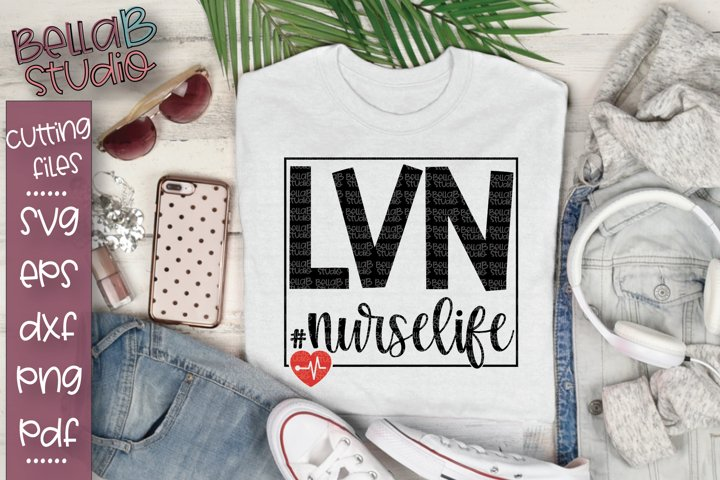 LVN Nurse SVG File, Licensed Vocational Nurse SVG