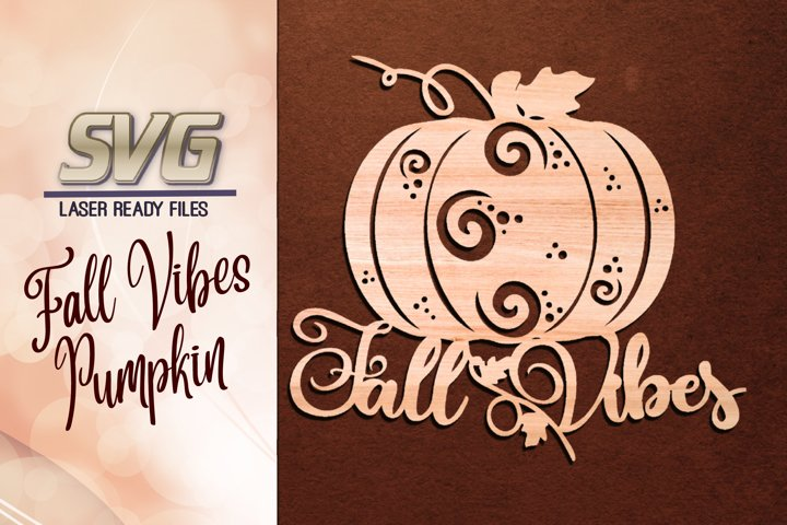 Fall Vibes Pumpkin SVG Glowforge Files Laser Ready