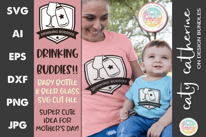 Drinking Buddies Baby Bottle Wine Glass Mothers Day SVG