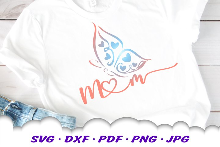 Mom Gift Shirt Butterfly SVG DXF Cut Files