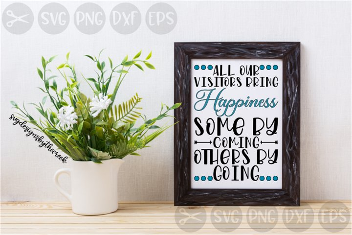 All Our Visitors, Happiness, Home, Quotes, Cut File, SVG