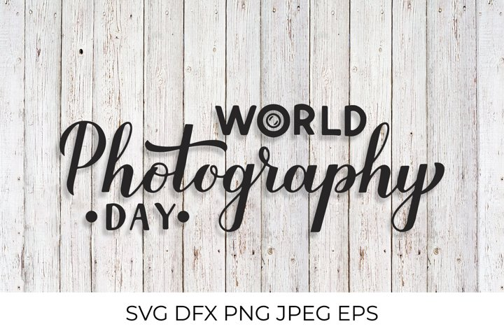 World Photography Day calligraphy hand lettering SVG