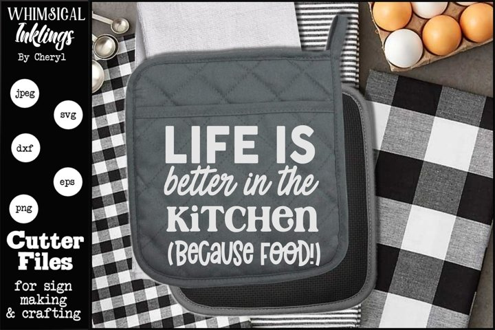 Life Is Better In The Kitchen Svg 647818 Svgs Design