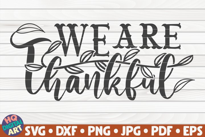 We are thankful SVG | Thanksgiving quote