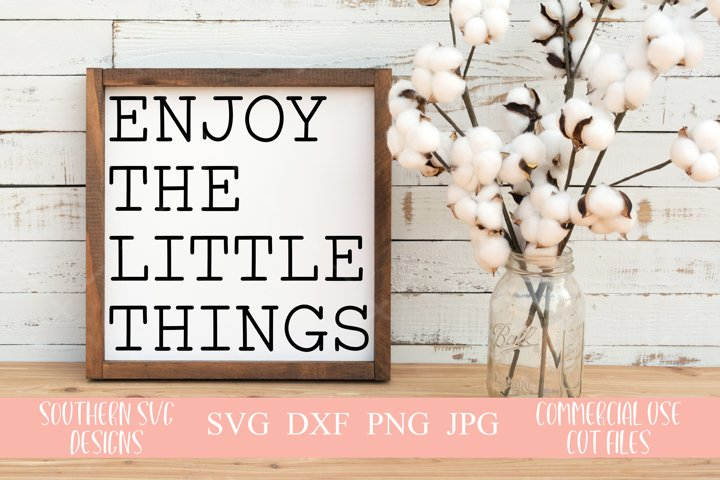 Enjoy The Little Things SVG-Farmhouse Style SVG file-SVG