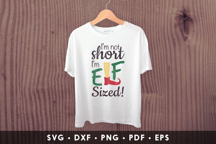 Im Not Short Im ELF Sized, ELF SVG, DXF, EPS, PDF, PNG
