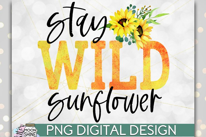 Stay Wild Sunflower PNG Sublimation Design example