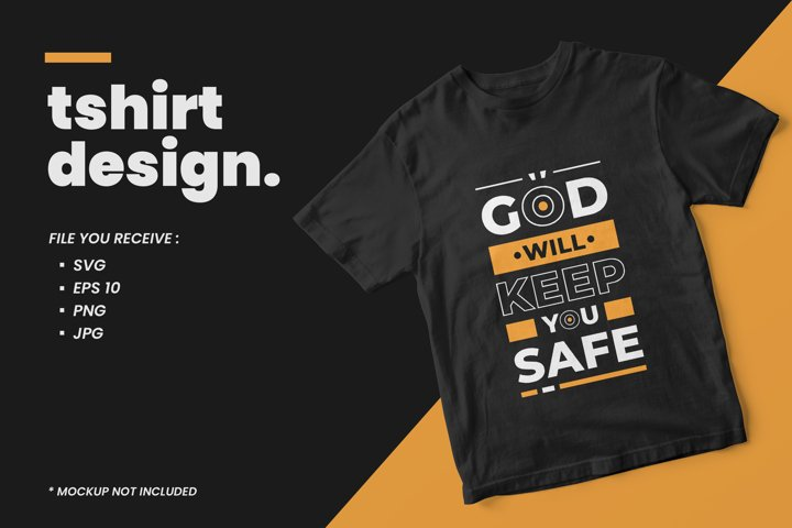 God will keep you safe modern quotes t shirt design